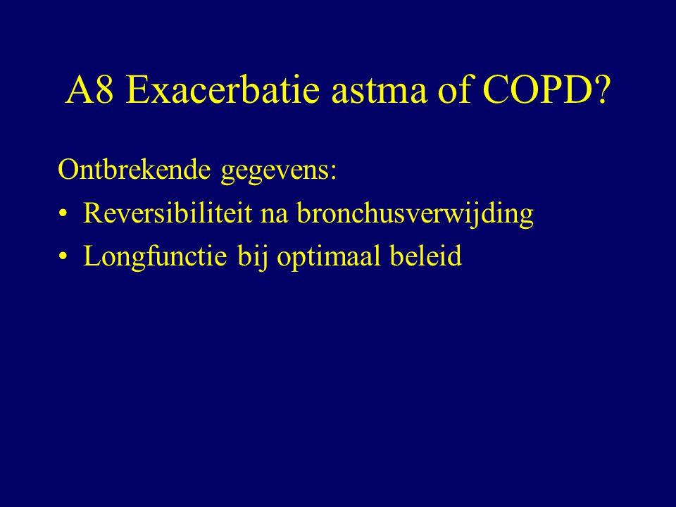 A8 Exacerbatie astma of COPD