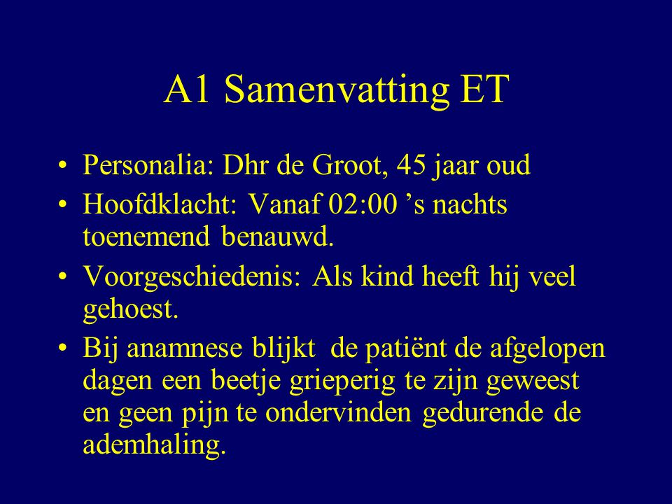 A1 Samenvatting ET Personalia: Dhr de Groot, 45 jaar oud