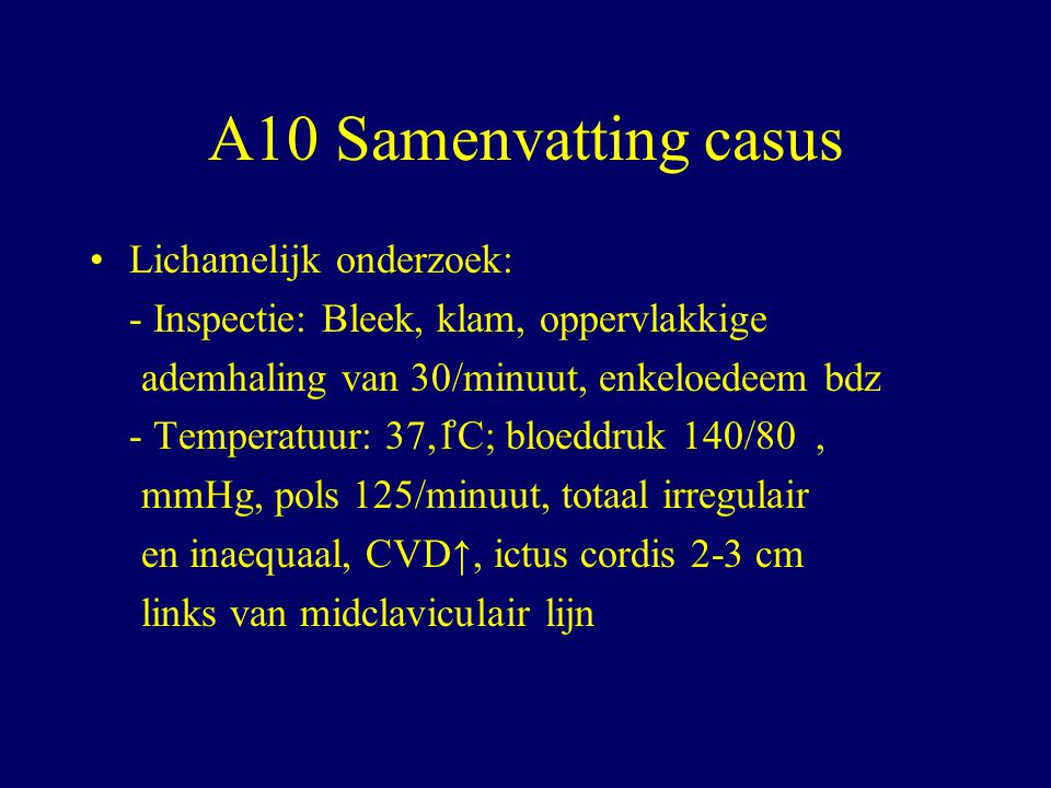 A10 Samenvatting casus Lichamelijk onderzoek: