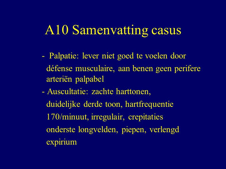 A10 Samenvatting casus - Palpatie: lever niet goed te voelen door