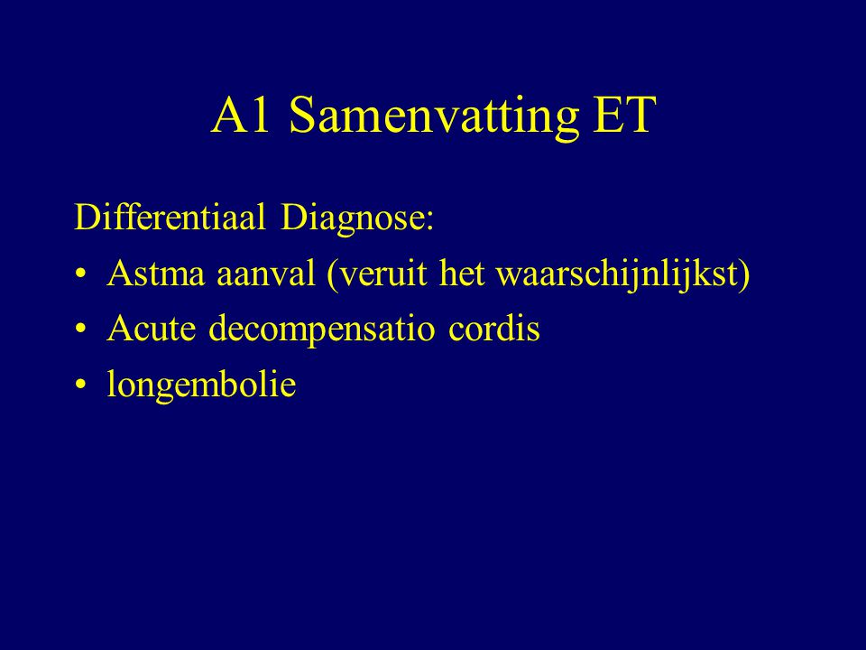 A1 Samenvatting ET Differentiaal Diagnose: