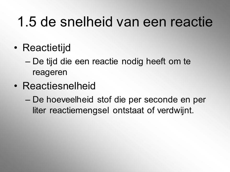 1.5 de snelheid van een reactie