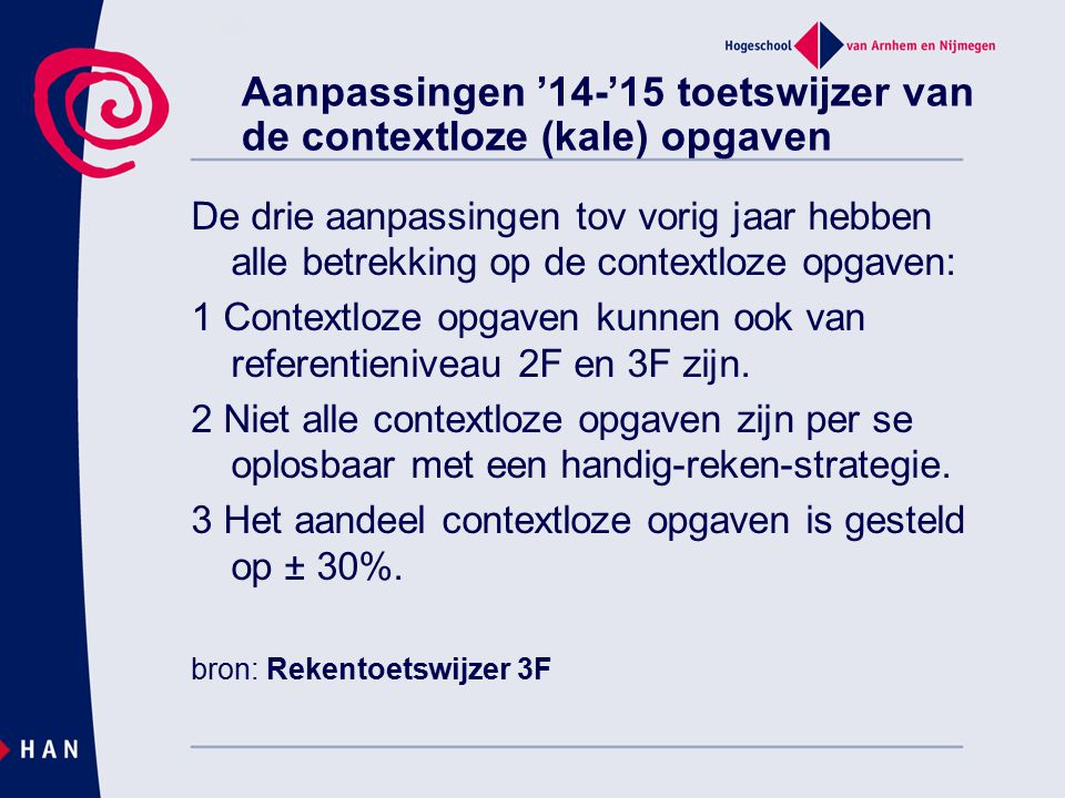 Aanpassingen '14-'15 toetswijzer van de contextloze (kale) opgaven