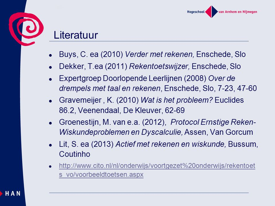 Literatuur Buys, C. ea (2010) Verder met rekenen, Enschede, Slo