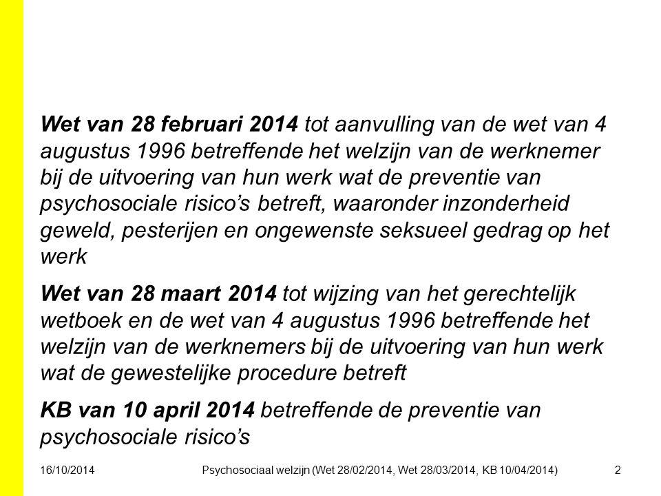 Psychosociaal welzijn (Wet 28/02/2014, Wet 28/03/2014, KB 10/04/2014)