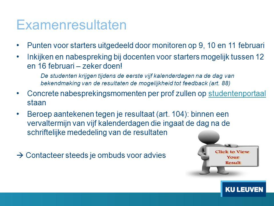 Examenresultaten Punten voor starters uitgedeeld door monitoren op 9, 10 en 11 februari.