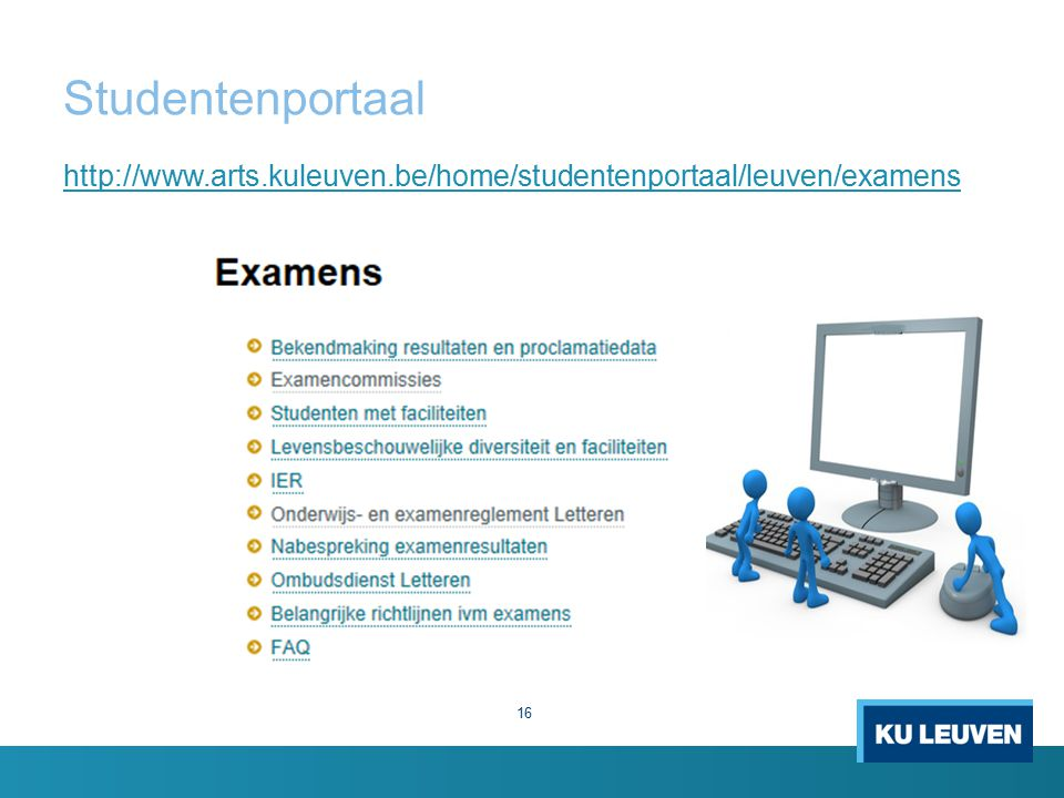 Studentenportaal http://www.arts.kuleuven.be/home/studentenportaal/leuven/examens