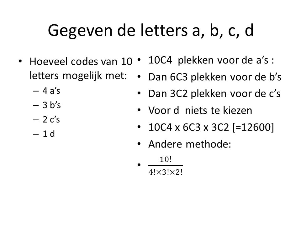 Gegeven de letters a, b, c, d