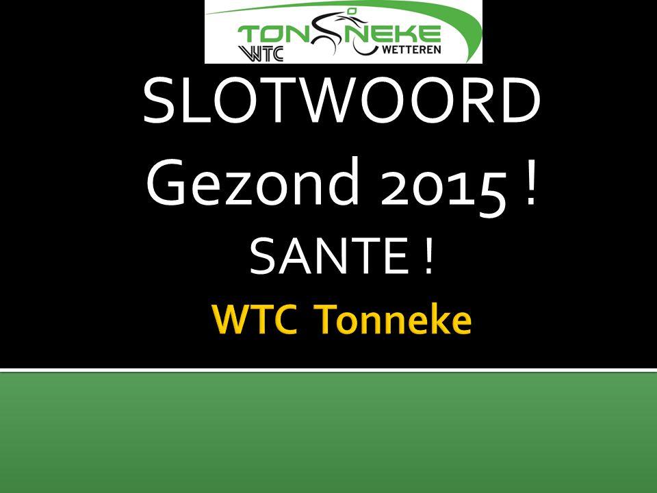 SLOTWOORD Gezond 2015 ! SANTE !