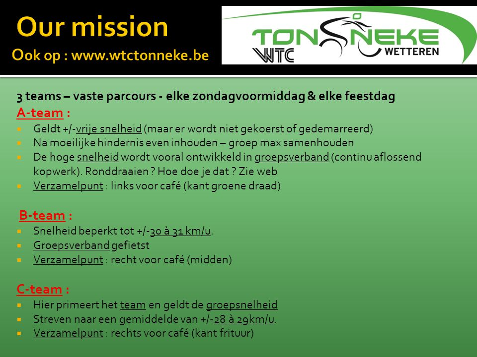 Our mission Ook op : www.wtctonneke.be