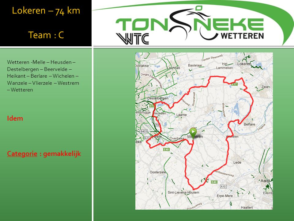 WTC Wetthra Lokeren – 74 km Team : C Idem Categorie : gemakkelijk