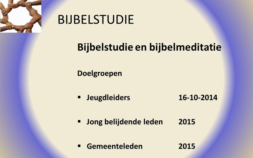 BIJBELSTUDIE Bijbelstudie en bijbelmeditatie Doelgroepen