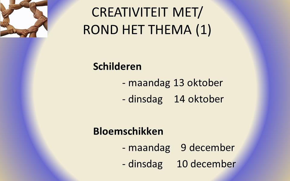 CREATIVITEIT MET/ ROND HET THEMA (1) Schilderen - maandag 13 oktober