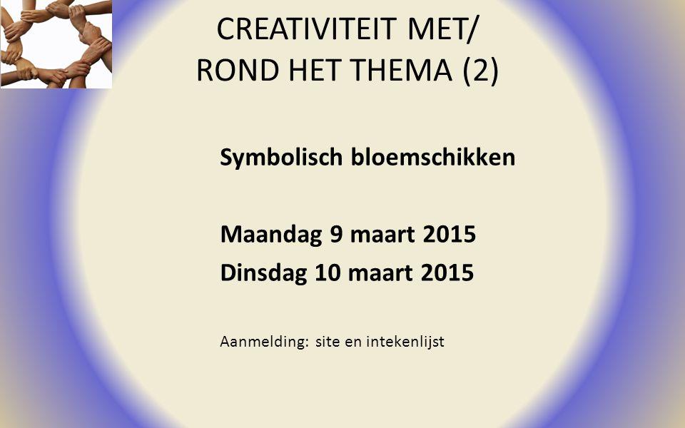 CREATIVITEIT MET/ ROND HET THEMA (2) Symbolisch bloemschikken