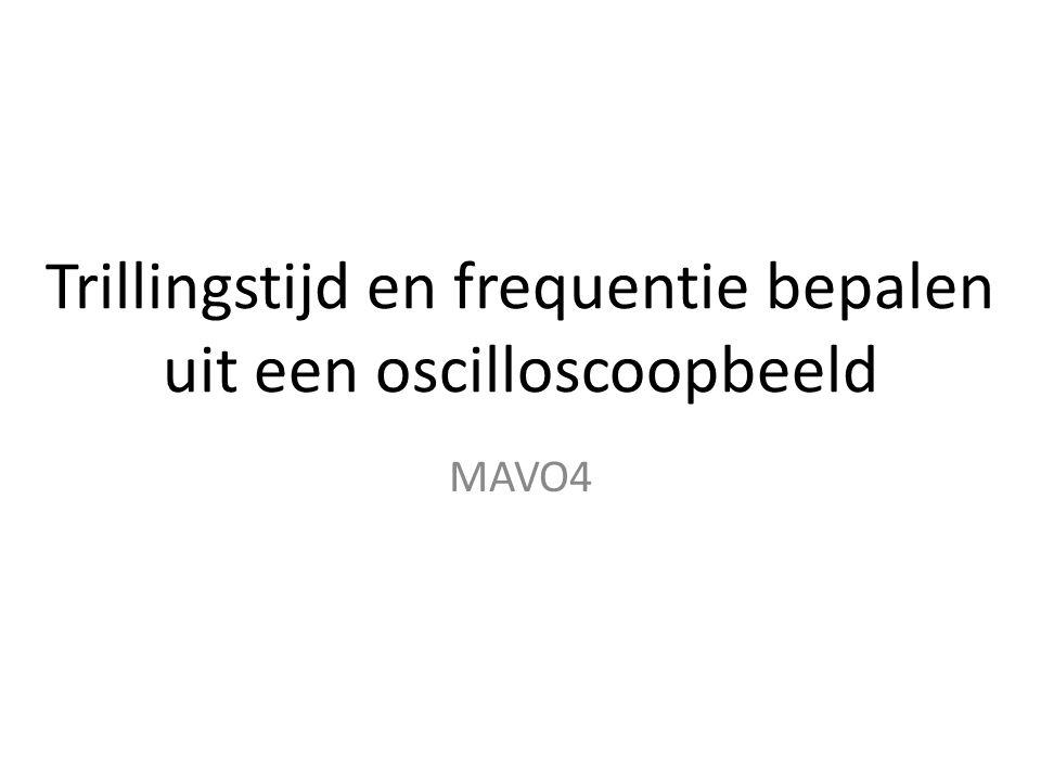 Trillingstijd en frequentie bepalen uit een oscilloscoopbeeld