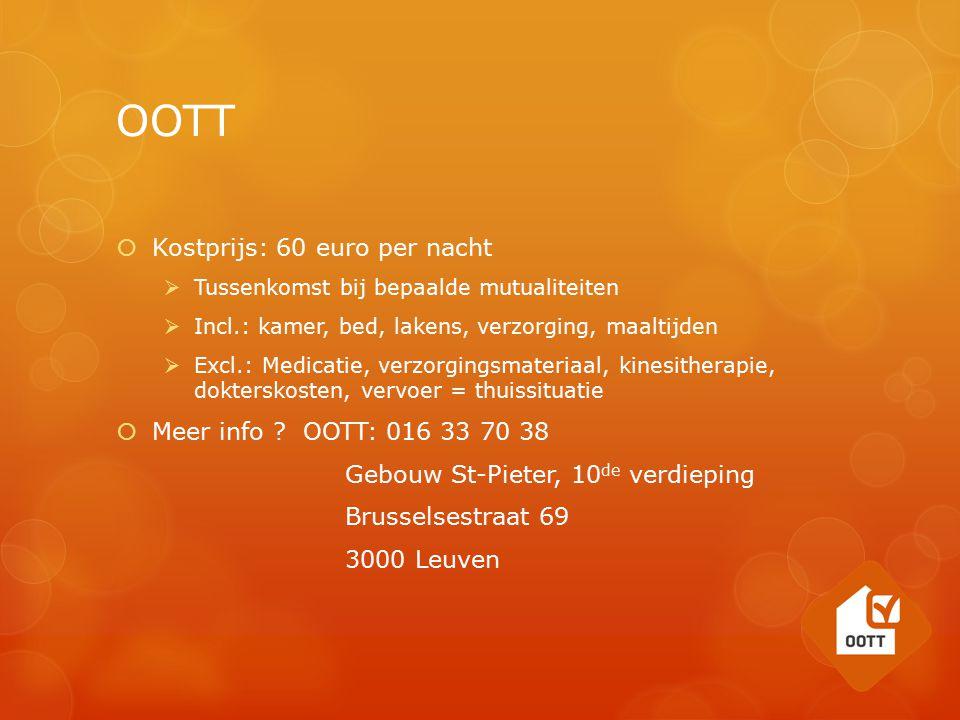 OOTT Kostprijs: 60 euro per nacht Meer info OOTT: 016 33 70 38