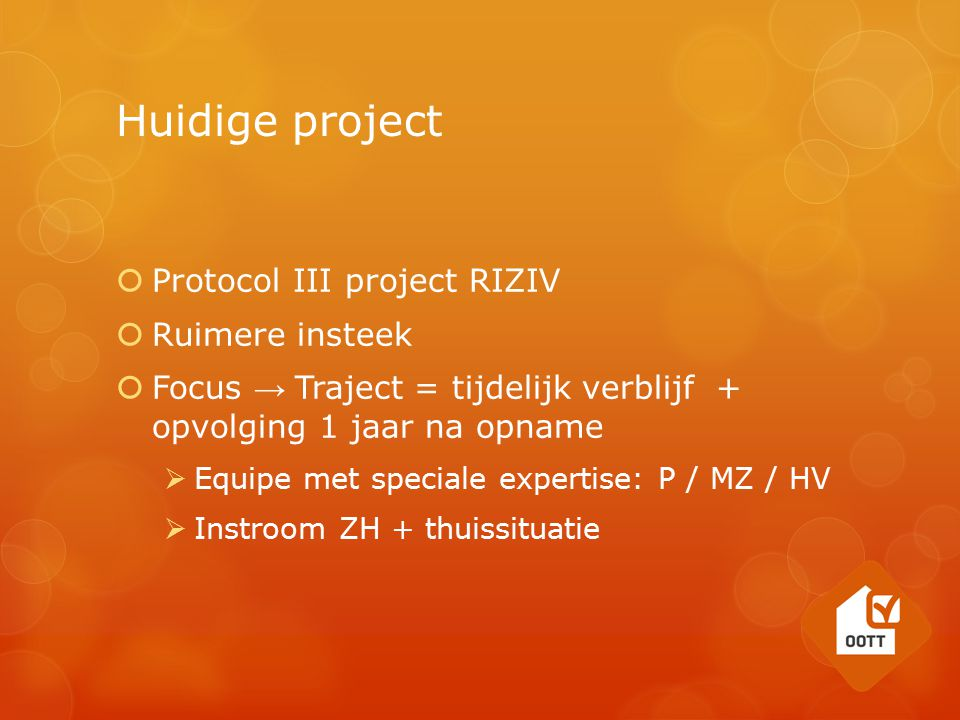 Huidige project Protocol III project RIZIV Ruimere insteek