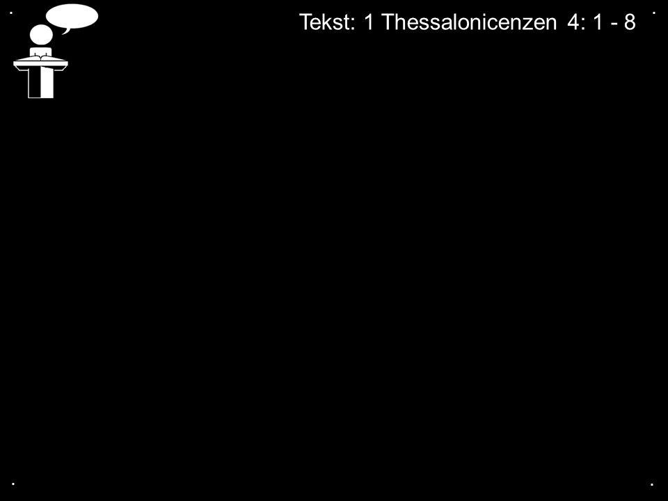 Tekst: 1 Thessalonicenzen 4: 1 - 8