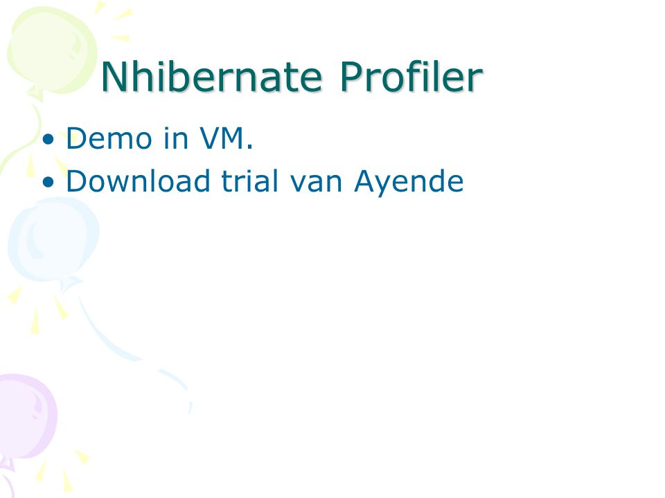 Nhibernate Profiler Demo in VM. Download trial van Ayende