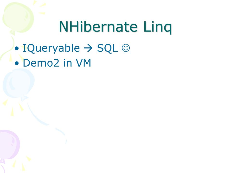 NHibernate Linq IQueryable  SQL  Demo2 in VM