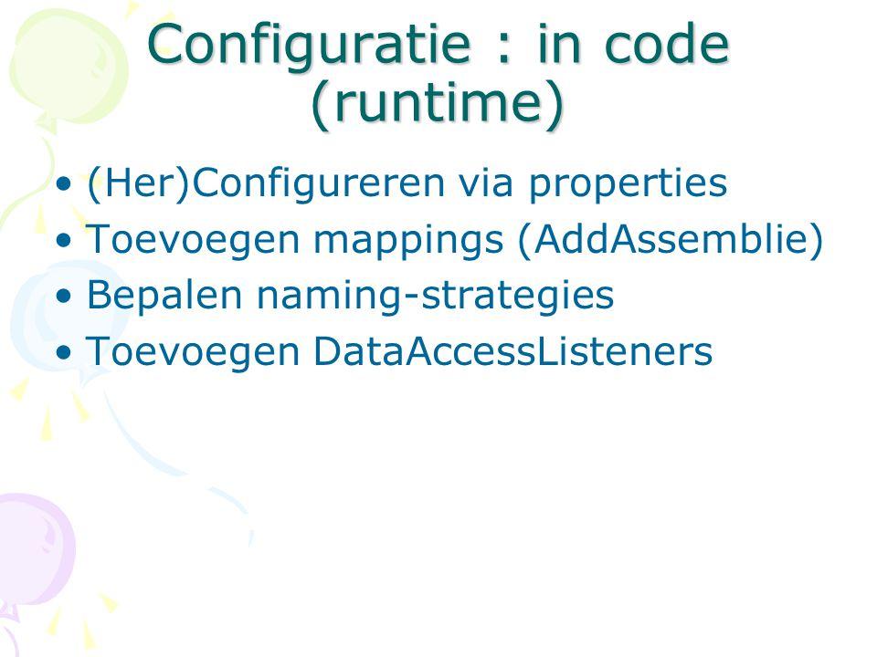 Configuratie : in code (runtime)