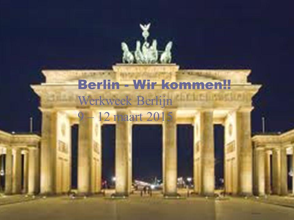 Berlin - Wir kommen!! Werkweek Berlijn 9 – 12 maart 2015