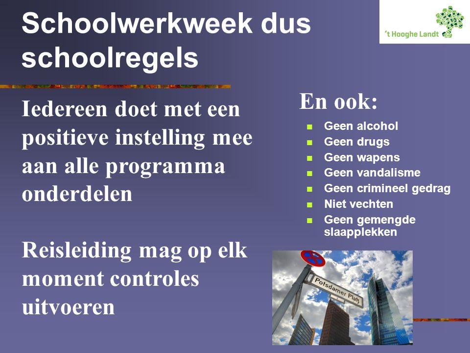 Schoolwerkweek dus schoolregels