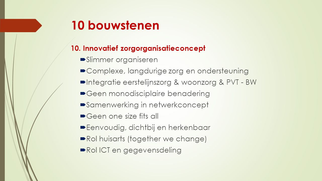 10 bouwstenen 10. Innovatief zorgorganisatieconcept