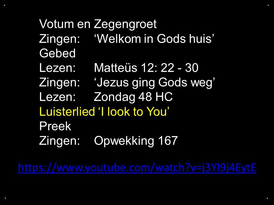 Zingen: 'Welkom in Gods huis' Gebed Lezen: Matteüs 12: 22 - 30