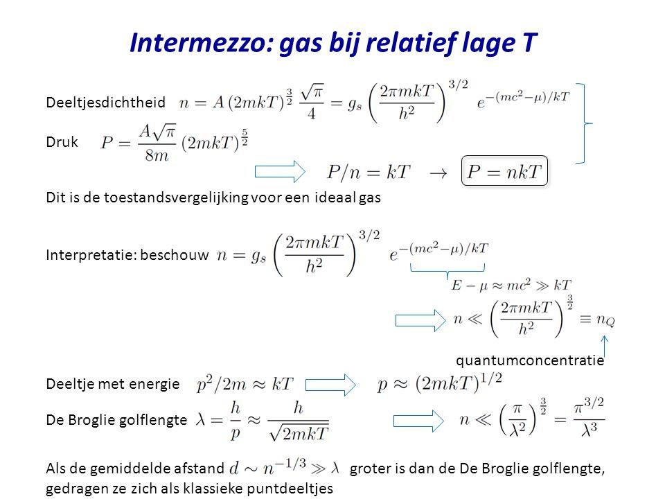 Intermezzo: gas bij relatief lage T