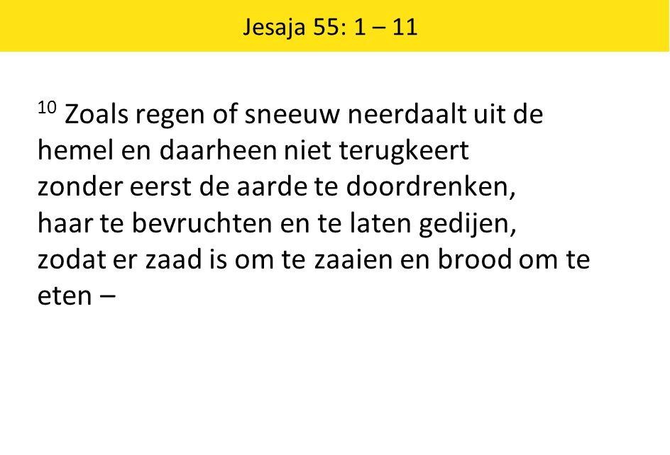 zodat er zaad is om te zaaien en brood om te eten –