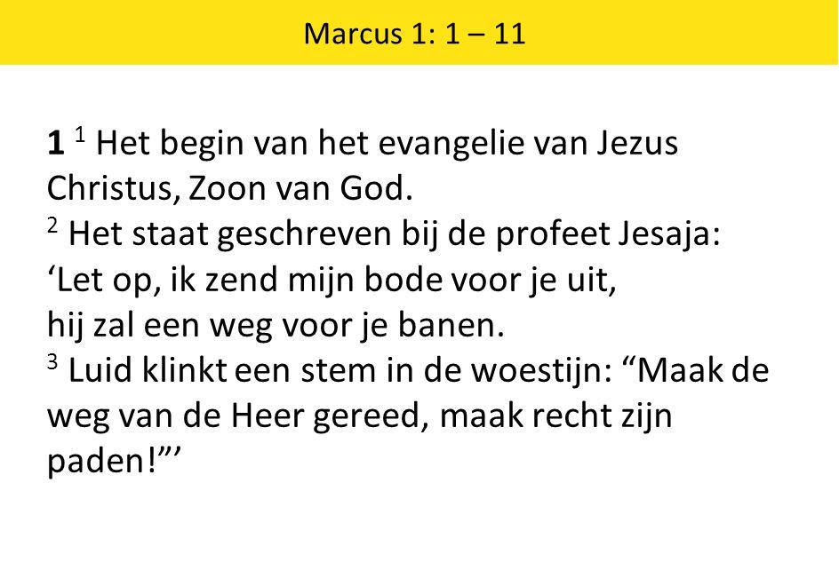 1 1 Het begin van het evangelie van Jezus Christus, Zoon van God.