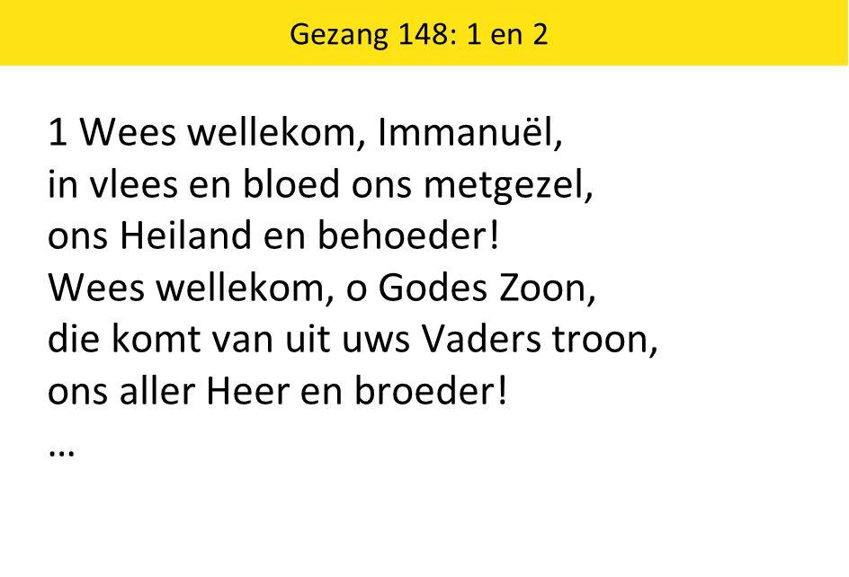 1 Wees wellekom, Immanuël, in vlees en bloed ons metgezel,