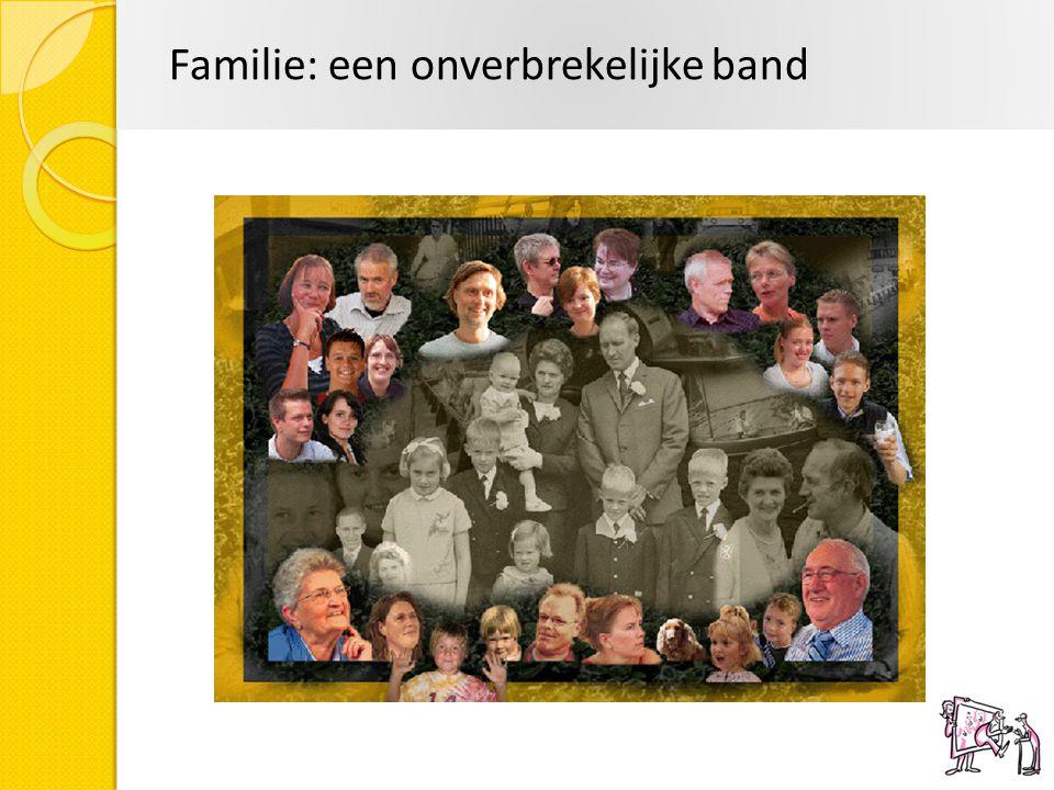 Familie: een onverbrekelijke band