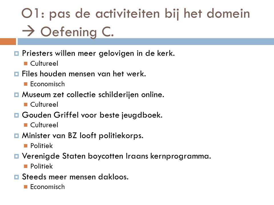 O1: pas de activiteiten bij het domein  Oefening C.
