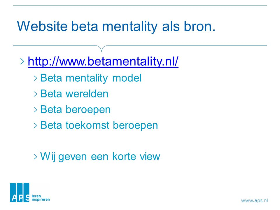 Website beta mentality als bron.