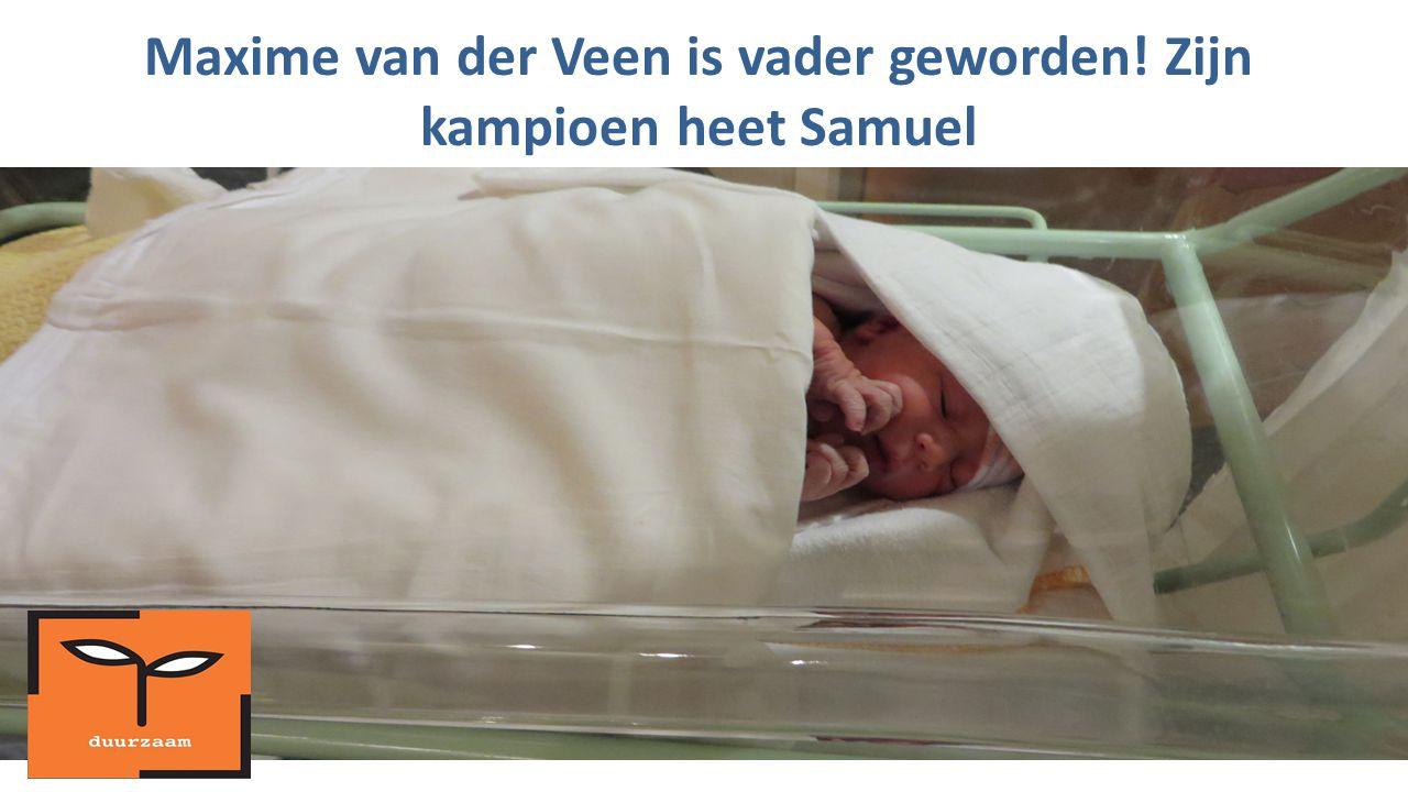 Maxime van der Veen is vader geworden! Zijn kampioen heet Samuel
