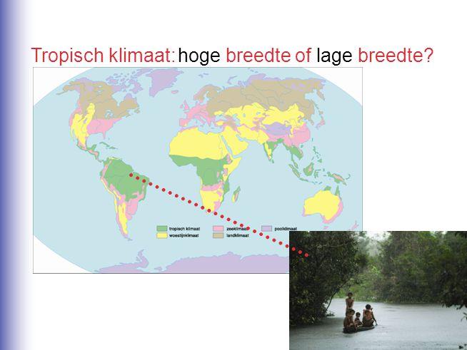 Tropisch klimaat: hoge breedte of lage breedte lage breedte