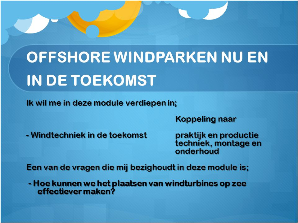 OFFSHORE WINDPARKEN NU EN IN DE TOEKOMST