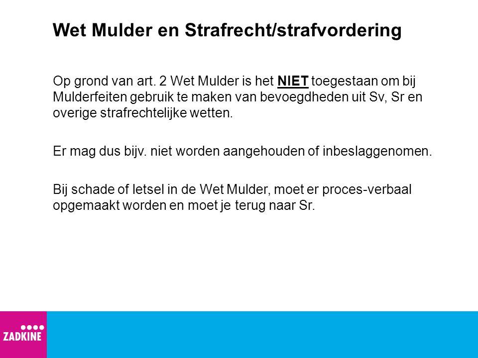Wet Mulder en Strafrecht/strafvordering