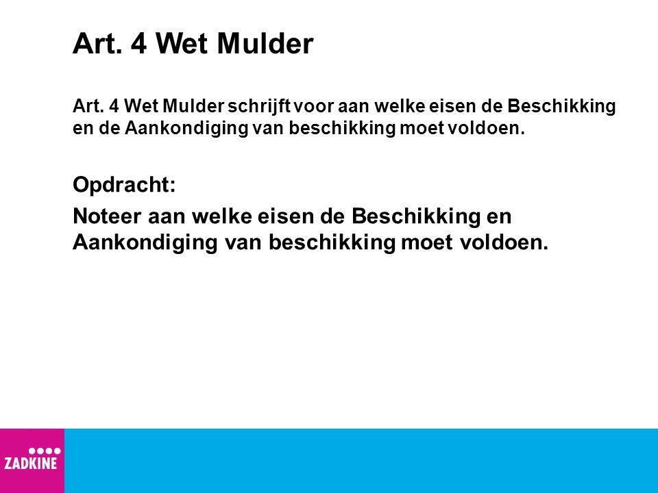 Art. 4 Wet Mulder Opdracht: