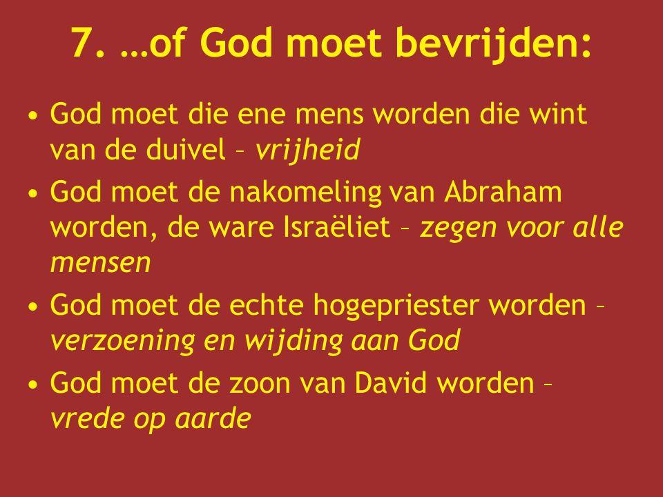 7. …of God moet bevrijden: