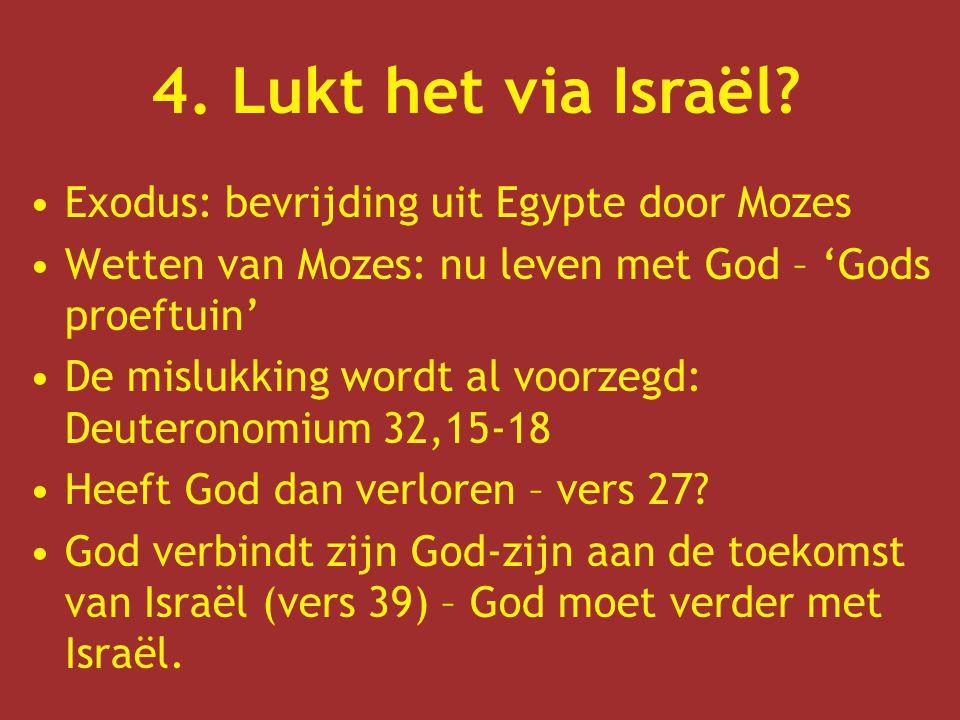 4. Lukt het via Israël Exodus: bevrijding uit Egypte door Mozes