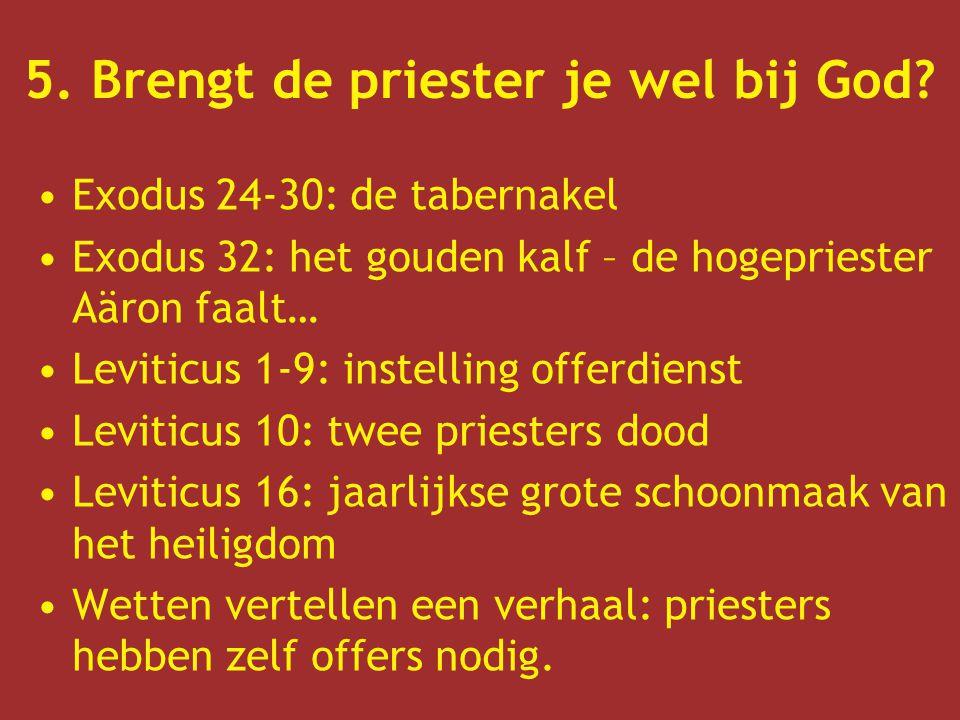 5. Brengt de priester je wel bij God