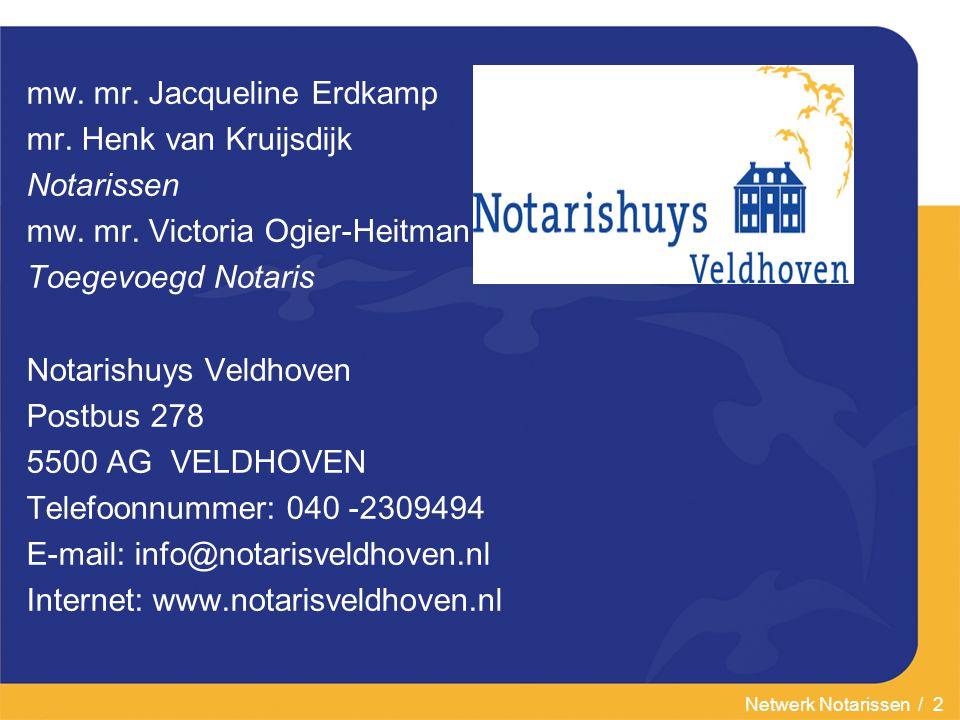 mw. mr. Jacqueline Erdkamp mr. Henk van Kruijsdijk Notarissen
