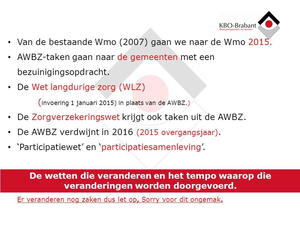 Van de bestaande Wmo (2007) gaan we naar de Wmo 2015.