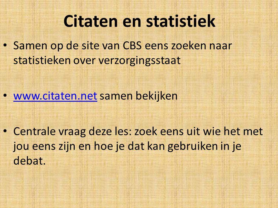 Citaten en statistiek Samen op de site van CBS eens zoeken naar statistieken over verzorgingsstaat.