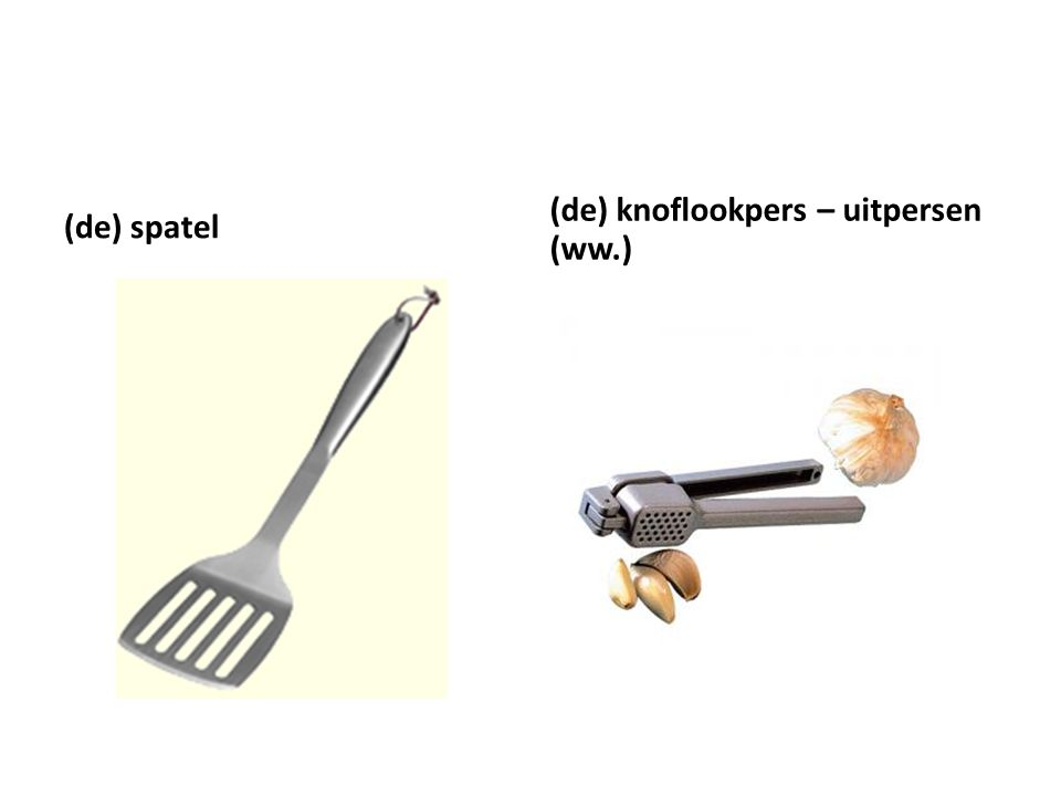 (de) spatel (de) knoflookpers – uitpersen (ww.)