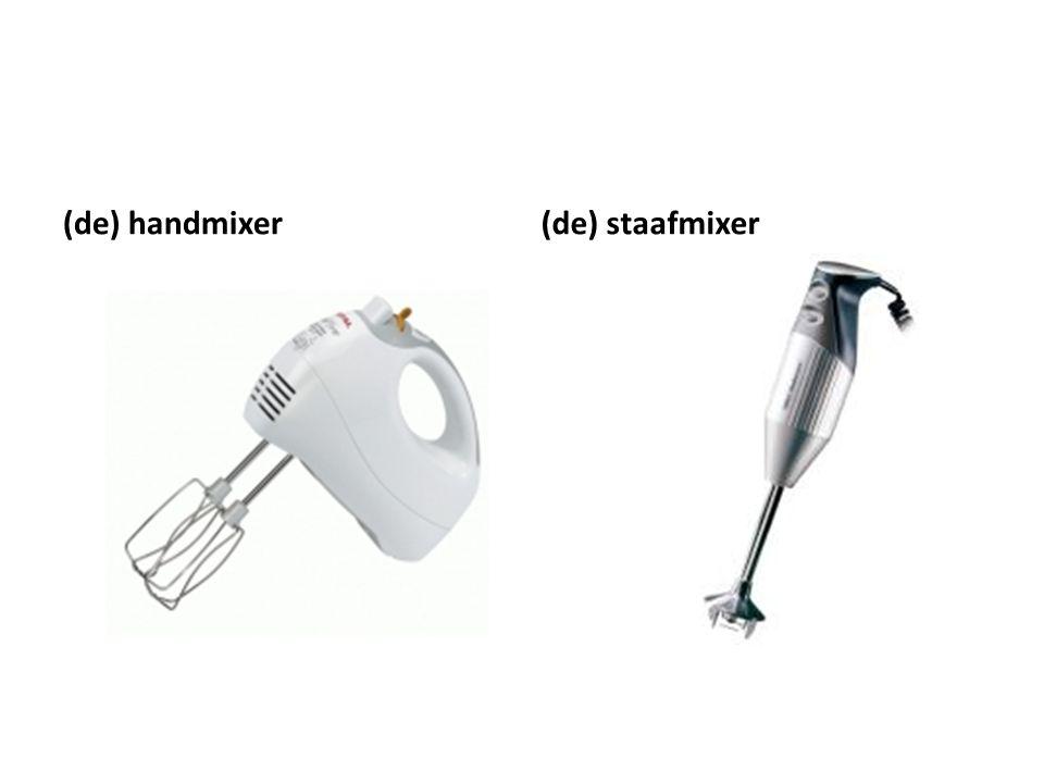 (de) handmixer (de) staafmixer