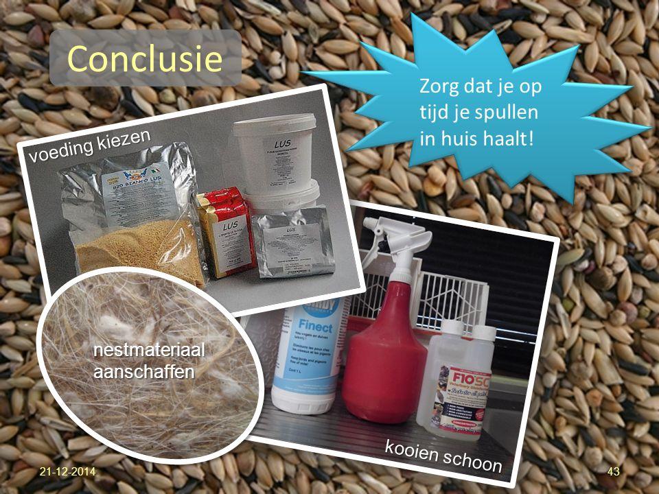 Conclusie Zorg dat je op tijd je spullen in huis haalt! voeding kiezen
